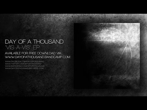Day Of A Thousand | Vis A Vis EP | Official Stream