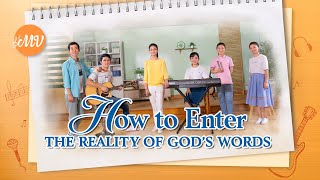 "2020 Chinese Gospel Song | ""How to Enter the Reality of God's Words"""