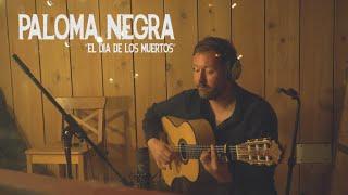Paloma Negra - El Día de los Muertos (Original) [HD]
