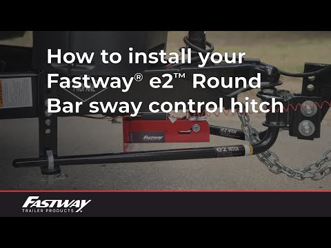 How To Install Your Fastway e2 Round Bar Sway Control / Weight Distribution Hitch
