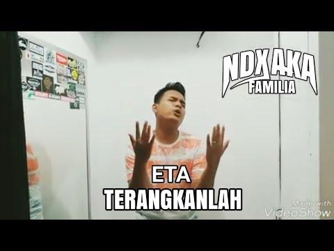 ETA TERANGKANLAH - NDX A.K.A Versi Yonanda Frisna Damara