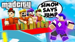IMPOSSIBLE SIMON SAYS IN MAD CITY! (Roblox Mad City Roleplay)