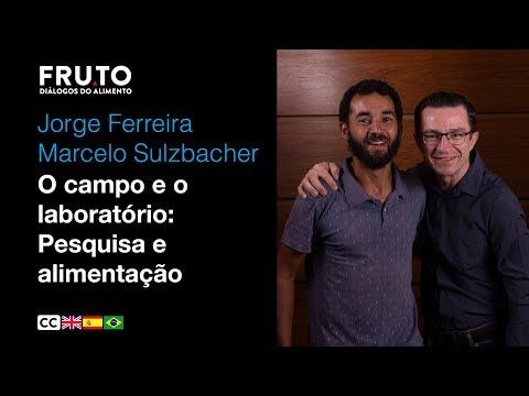 O CAMPO E O LABORATÓRIO: PESQUISA E ALIMENTAÇÃO - Jorge Ferreira e Marcelo Sulzbacher | FRUTO 2020