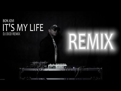 Bon Jovi - It's My Life (DJ DOD Remix)