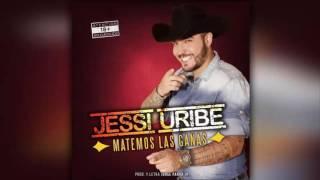 Matemos Las Ganas - Jessi Uribe (NUEVO 2016) (Audio)