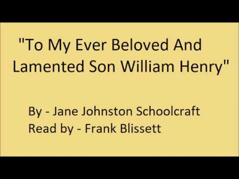 """To My Ever Beloved And Lamented Son William Henry"" by Jane Johnston Schoolcraft"