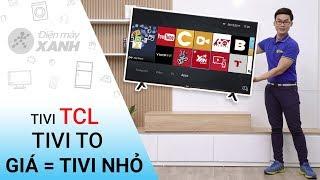 Smart Tivi TCL 43 inch L43S62T - Tivi to, giá bằng tivi nhỏ | Điện máy XANH