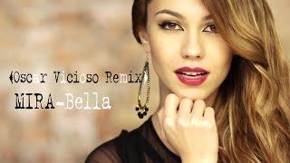 MIRA - Bella ( Oscar Vicioso Remix )