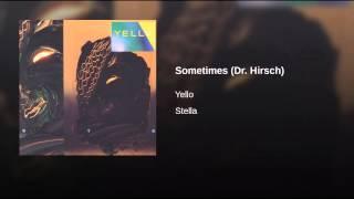 Sometimes (Dr. Hirsch)
