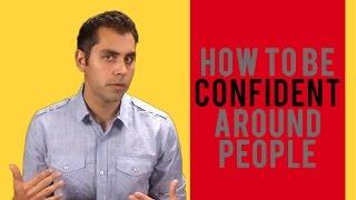 How To Be Confident Around People