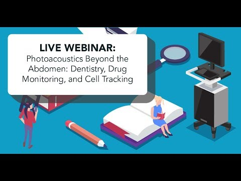 June 2018: Photoacoustics Beyond the Abdomen Dentistry Drug Monitoring and Cell Tracking