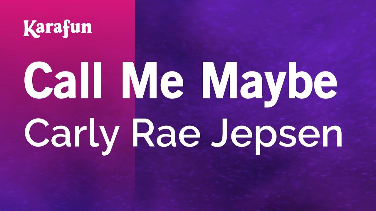 Call Me Maybe - Carly Rae Jepsen | Karaoke Version | KaraFun