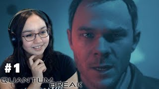 I Can Control Time? - Let's Play: Quantum Break Act 1 PC Gameplay Walkthrough Part 1