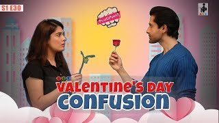 SIT | PKP | VALENTINE'S DAY CONFUSION | E 30 | Pracheen Chauhan | Pooja Gor