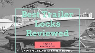 Best Boat And Trailer Locks Reviewed