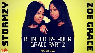 Stormzy   Zoe Grace - Blinded By Your Grace Part 2 (feat. Jay Simz)