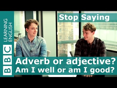 Adjective or adverb? - Stop Saying