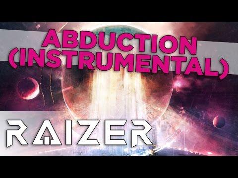 Raizer - Abduction (Instrumental)