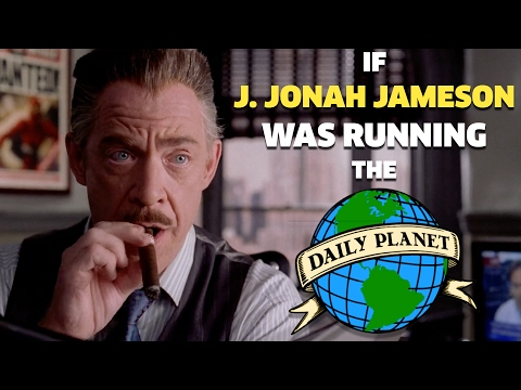 If J. Jonah Jameson was Running the Daily Planet