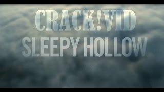Sleepy Hollow - Crack!Vid