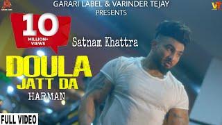 Doula Jatt Da: Harman Feat. Satnam Khattra (Official Video) | Garari Label | Latest Songs 2019