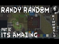 RIMWORLD (Randy Random) It's Magic - Part 30