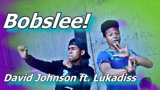 David Johnson - Bobslee ft. Lukadiss (Official Music Video)
