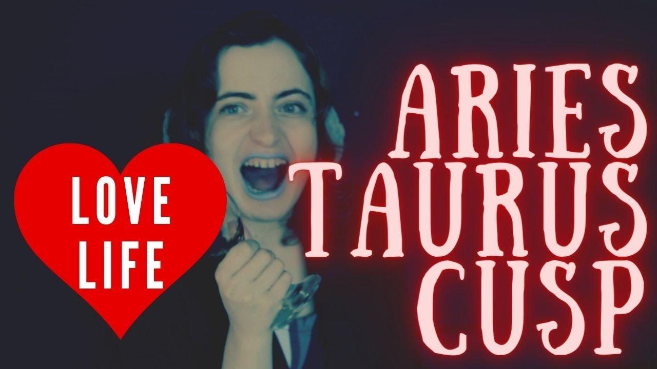 Dating an aries taurus cusp man