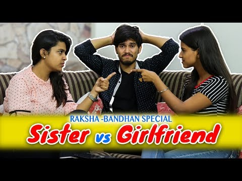SISTER vs GIRLFRIEND - Raksha Bandhan Special || The Adult Society