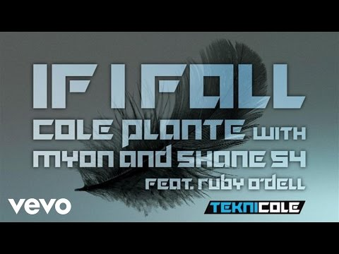 Cole Plante - If I Fall (Audio Only) ft. Myon & Shane 54, Ruby O'Dell