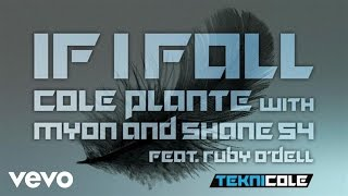 Cole Plante - If I Fall (Audio Only) ft. Myon & Shane 54, Ruby O