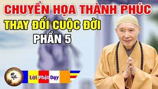 Chuyển Họa Thành Phúc, Thay Đổi Số Phận p5 - Pháp Sư Tịnh Không | Phật Pháp Nhiệm Màu