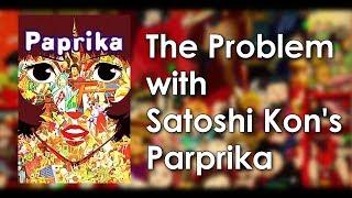The Problem With Satoshi Kon's Paprika