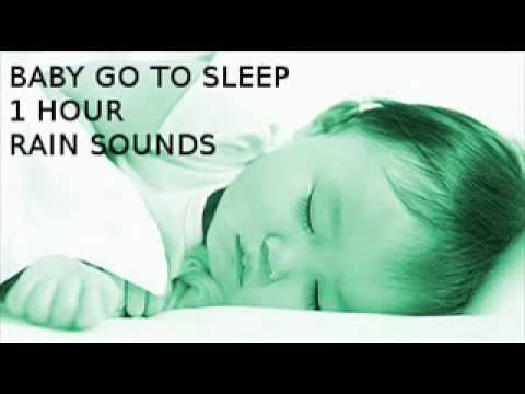 baby go to sleep 1 hour rain sounds youtube. Black Bedroom Furniture Sets. Home Design Ideas