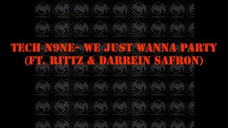 Tech N9ne- We Just Wanna Party (ft. Rittz & Darrein Safron)