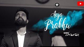 #aajaprabhu #masihgeet #sunnycharan AAJA PRABHU | SUNNY CHARAN (OFFICIAL VIDEO)