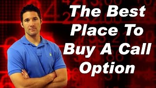 Stock Options Trading For Beginners –  The Best Place To Buy A Call Option