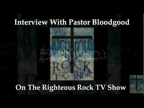 Interview With Pastor Bloodgood On The Righteous Rock TV Show