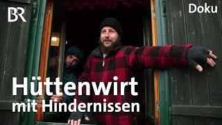 Traum Hüttenwirt: Die Pächter vom Waldschmidthaus | Zwischen Spessart und Karwendel | BR