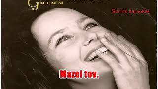 Karaoké Caroline Grimm - Mazel Tov 1990