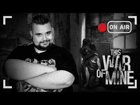 in Live su This War of Mine,Serie in Live!