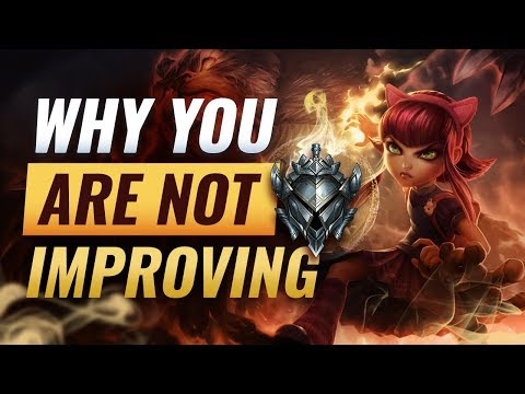 The #1 Reason Why You Aren't Improving - League of Legends Season 9
