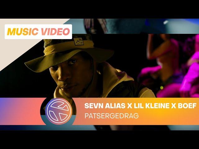 Sevn Alias ft. Lil Kleine & Boef - Patsergedrag (Prod. Jack $hirak)