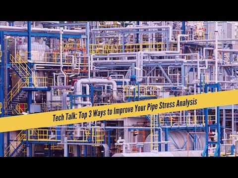 Top Three Ways to Improve Your Pipe Stress Analysis