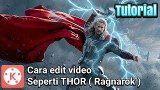 Cara edit video seperti film Thor Di Android mudah | KINEMASTER TUTORIAL