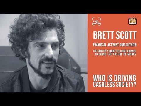 Brett Scott - Who Is Driving Cashless Society?