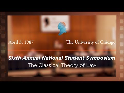 1987 National Student Symposium: The Classical Theory of Law [Archive Collection]