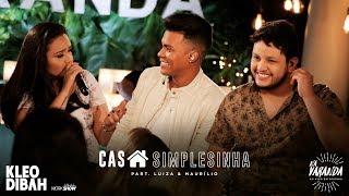 Kleo Dibah - Casa simplesinha (Feat. Luiza e Maurílio) - Álbum Na Varanda