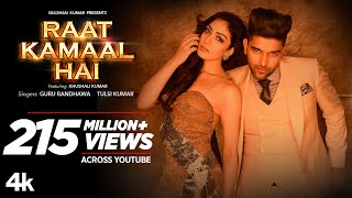 Official-Video-Raat-Kamaal-Hai-Guru-Randhawa-Khushali-Kumar-Tulsi-Kumar-New-Song-2018