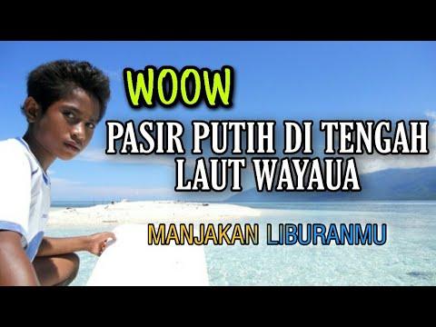 Wisata Indonesia Terindah Pasir Putih Di Tengah Laut Wayaua Manjakan Mata Youtube
